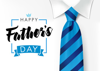 Happy father`s day calligraphy greeting card. Fathers Day vector lettering background with blue tie and white shirt. Dad my king illustration