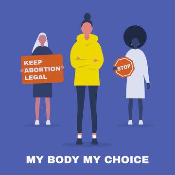 My body My choice. Keep abortion legal. Feminist protest. Human rights. Flat editable vector illustration, clip art