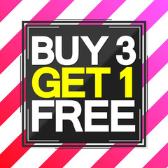 Buy 3 Get 1 Free, Sale poster design template, special offer, half price, vector illustration