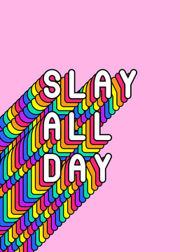 """""""Slay all day"""" colorful slogan poster. Rainbow-colored quote vector illustration. Fun cartoon, comic style text design."""