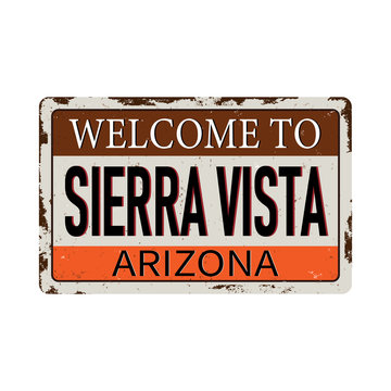 Welcome to sierra vista Arizona vintage rusty metal sign on a white background, vector illustration