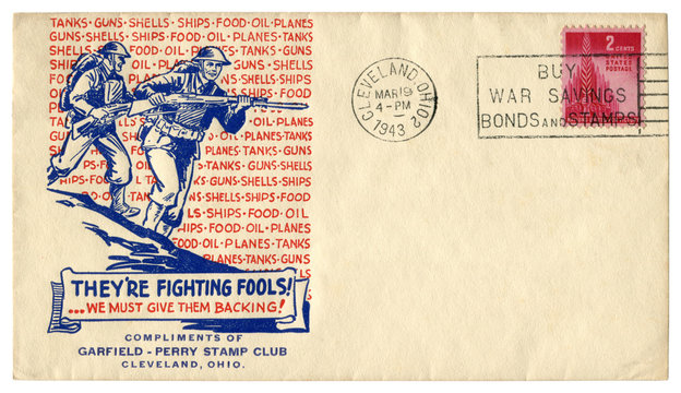Cleveland, Ohio, The USA  - 19 March 1943: US historical envelope: cover with patriotic cachet They're fighting fools!..we must give them backing! Nations united for victory red postage stamp