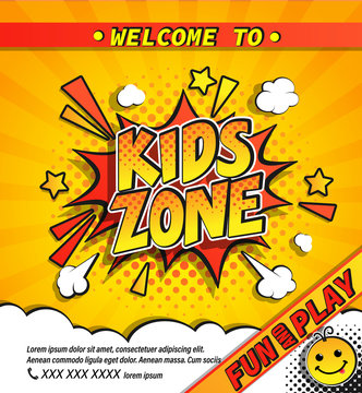 Kids zone invitation banner in comic boom explosion bubble on yellow halftone background with sunburst.Welcome poster for fun and play place. Template for flyers, design cards, emblem or logo. Vector