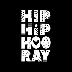 Black and White Hip Hip Hooray hand drawn vector letters with patterns and shapes.