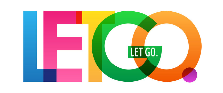 LET GO. colorful inspirational words typography banner
