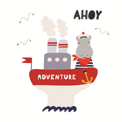 Spoed Fotobehang Illustraties Hand drawn vector illustration of a cute hippo sailor on a ship, with seagulls, lettering quote Ahoy. Isolated objects on white background. Scandinavian style flat design. Concept for children print.