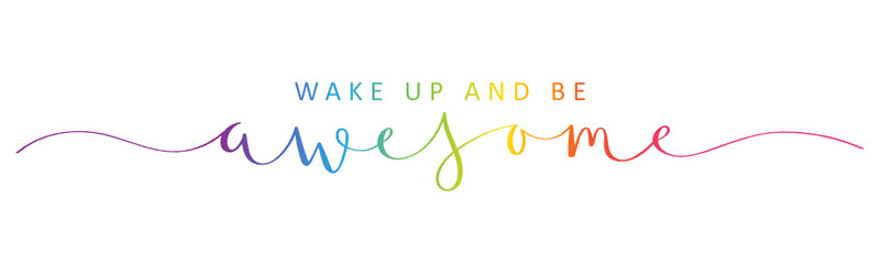 Poster Positive Typography WAKE UP AND BE AWESOME rainbow brush calligraphy banner