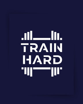 Train Hard, gym poster, fitness motivation, vector