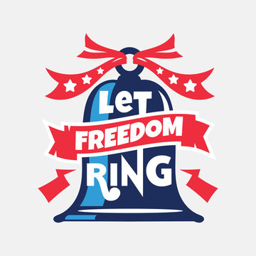 Let Freedom Ring Phrase. Independence Day Labels and Quotes about USA for Holiday
