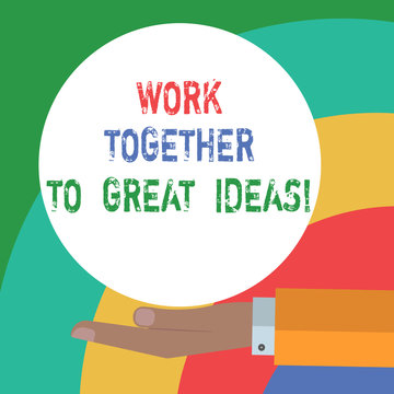 Conceptual hand writing showing Work Together To Great Ideas. Business photo text Make a team work for better business strategies Hu analysis Hand Offering Solid Color Circle Logo Posters