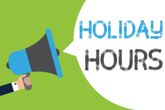 Text sign showing Holiday Hours. Conceptual photo Schedule 24 or 7 Half Day Today Last Minute Late Closing Man holding megaphone loudspeaker speech bubble message speaking loud