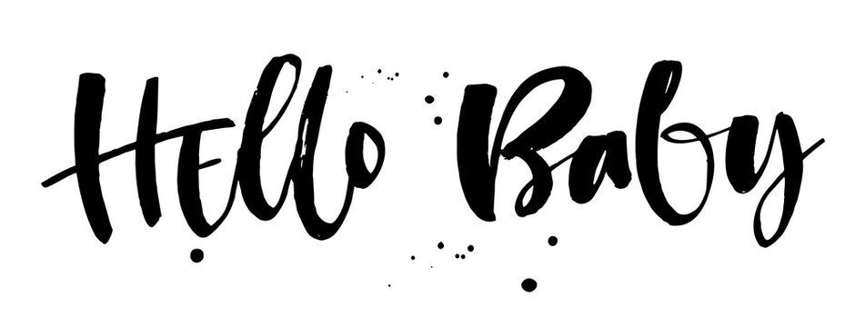 Hello Baby quote. Baby shower modern naive style brush calligraphy phrase. Dots and splashes decor. Landscape design. Graphic source for cards, poster, souvenir prints, t-shirts design.