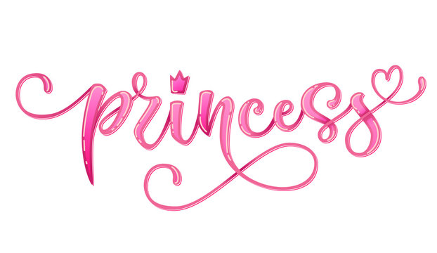 Princess quote. Hand drawn modern calligraphy baby shower lettering logo phrase. Glossy pink effect, heart and crown elements. Card, prints, t-shirt, invintation, poster design.