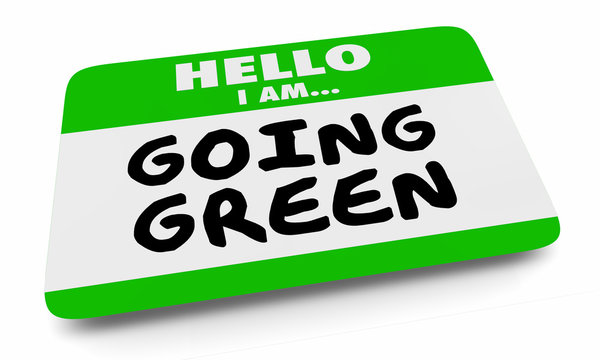 Going Green Save Planet Environment Reduce Energy Name Tag 3d Illustration