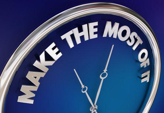 Make the Most of It Time Take Advantage Clock 3d Illustration