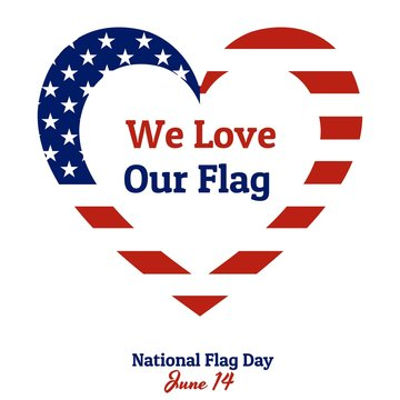 Heart shaped national flag of The United States of America with inscription: National Flag Day, June 14, We Love Our Flag in modern style with patriotic colors. Vector EPS10 illustration