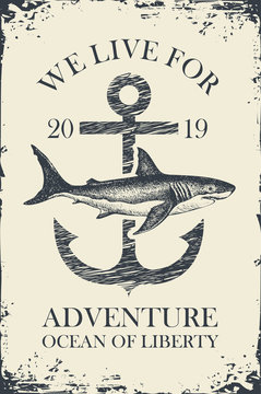 Retro banner with ship anchor and a big hand drawn shark with words We live for adventure. Vector illustration on the theme of travel, adventure and discovery on the background of old paper