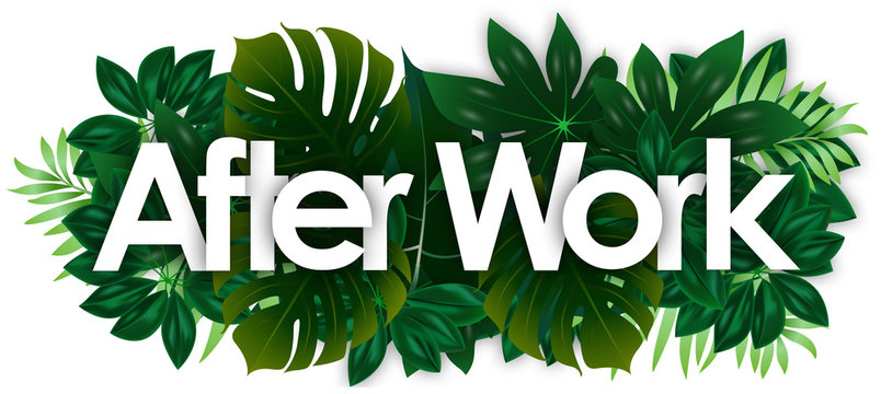 After work word and green tropical's leaves background
