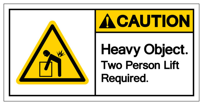 Caution Heavy Object Two Person Lift Required Symbol Sign, Vector Illustration, Isolate On White Background Label .EPS10
