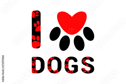 Isolated I love dogs black text with red dog or cat paw