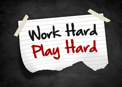 Work Hard Play Hard - note message