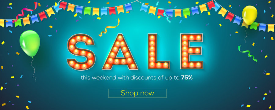 Sale. Festive vector banner with streamers, confetti and garlands of multi colored hanging flags. Volumetric retro font with light bulbs in Broadway style. Design of template for discount shopping