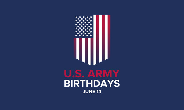U.S. Army Birthdays. Holiday celebrated annual June 14 in United States. Patriotic design with american flag. The memory of heroes and veterans. Poster, card, banner and background. Vector