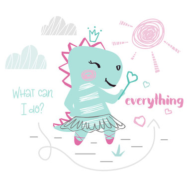 Dinosaur baby girl cute print. Dino with magic wand, ballet tutu, pointe, landscape. What can I do - everything slogan.