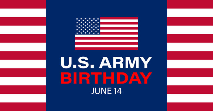 U.S. Army Birthday June 14. design with american flag and patriotic stars. Poster, card, banner, background design.