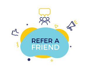 Refer a friend text on a fluid trendy shape with geometric elements. Vector design banner abstract shape with megaphone, thumbs up , group of people.  Referral program, affiliate marketing, business