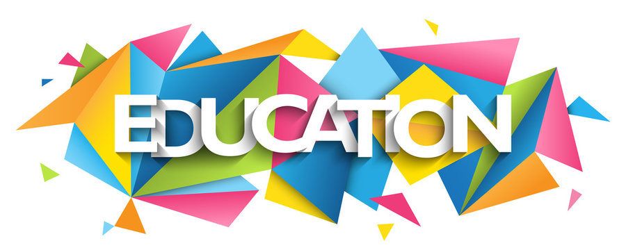 EDUCATION vector typography banner with colorful triangles background