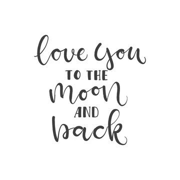 Lettering with phrase Love you to the moon and back. Vector illustration.