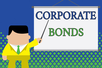 Writing note showing Corporate Bonds. Business concept for corporation to raise financing for variety of reasons Businessman standing in front projector screen pointing project idea