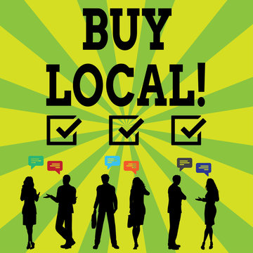 Handwriting text writing Buy Local. Conceptual photo purchase locally produced goods and services over farther away Silhouette Figures of Business PeopleTalking with Gestures and Text Balloon