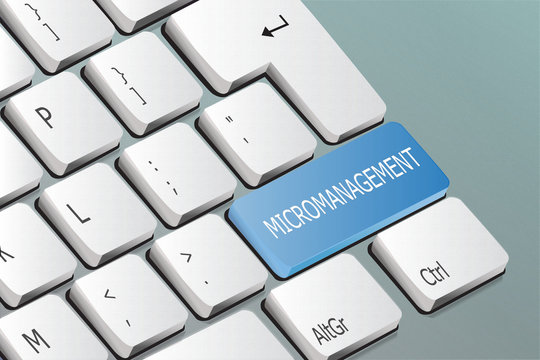 micromanagement written on the keyboard button