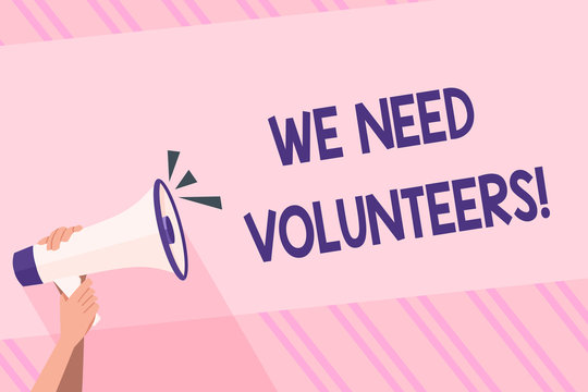 Text sign showing We Need Volunteers. Business photo text someone who does work without being paid for it Human Hand Holding Tightly a Megaphone with Sound Icon and Blank Text Space
