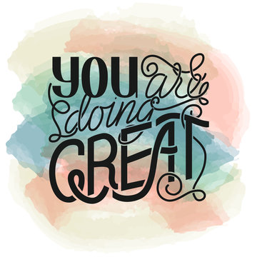 Illustration with hand lettering 'you are doing great' inside and watercolor background