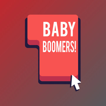 Handwriting text writing Baby Boomers. Concept meaning demonstrating who is born in years following Second World War Direction to Press or Click the Red Keyboard Command Key with Arrow Cursor.