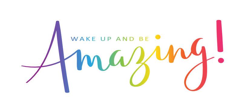WAKE UP AND AMAZING! rainbow brush calligraphy banner