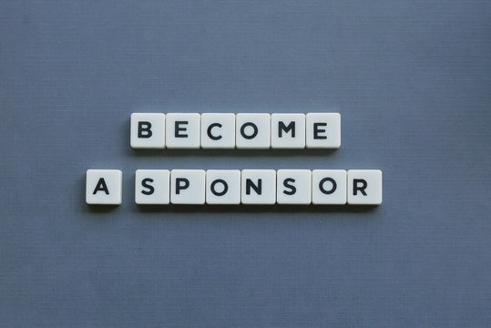 ' Become A Sponsor ' word made of square letter word on grey background.