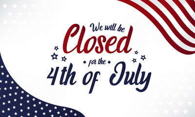Independence day, we will be closed for the 4th of july card or background. vector illustration. Wall mural