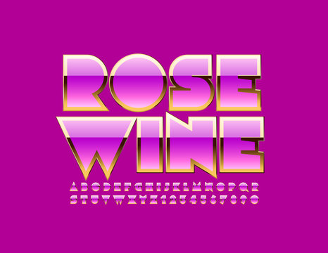 Vector stylish label Rose Wine. Set of Glossy Alphabet Letters, Numbers and Symbols