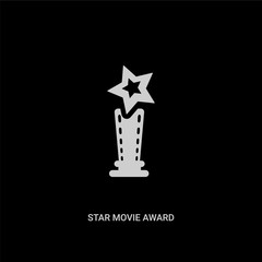 white star movie award vector icon on black background. modern flat star movie award from cinema concept vector sign symbol can be use for web, mobile and logo.