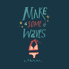 Make some waves. Summer starter pack clothing. Two piece swimsuit. Handdrawn cute lettering text. Vector.