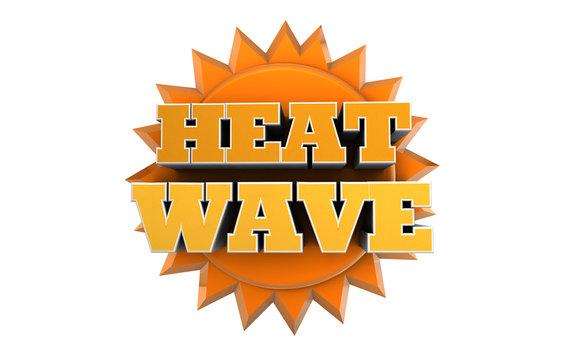 Heat Wave Weather Warning Advisory