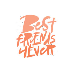 Best friends forever lettering quote, vector brush calligraphy. Handwritten Friendship day typography print.