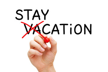 Staycation Not Vacation Home Holiday Concept