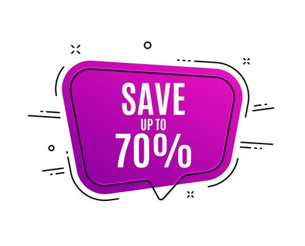 Speech bubble banner. Save up to 70%. Discount Sale offer price sign. Special offer symbol. Sale tag. Sticker, badge. Vector