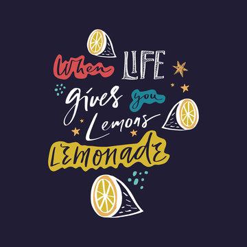 When life gives you lemons make lemonade. Handdrawn motivational lettering phrase. Good for cafe or kitchen poster. Vector.