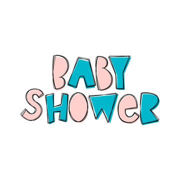 Baby Shower - hand lettering phrase.